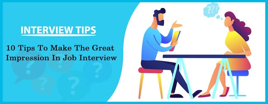 10-tips-to-make-the-great-impression-in-job-interview-webepower